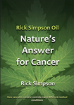 Nature's Answer for Cancer - Rick Simpson